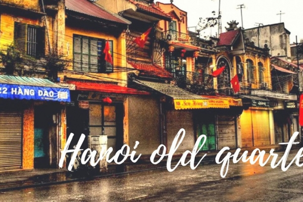 Things to know when visit to Hanoi Old Quarter